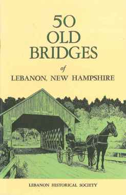 50 Old Bridges of Lebanon, New Hampshire
