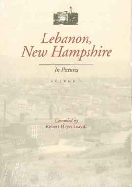 Lebanon, New Hampshire in pictures: volume 1
