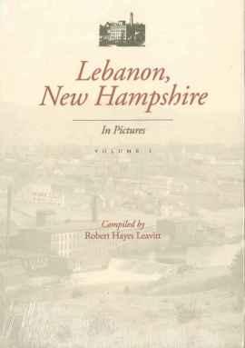 Lebanon, New Hampshire in pictures: volume 1